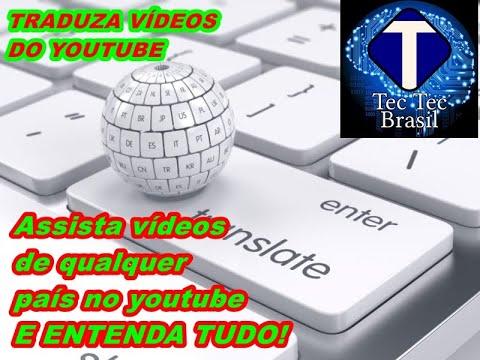 COMO TRADUZIR VÍDEOS DO YOUTUBE OU ATIVAR LEGENDAS - ASSISTA VÍDEOS DE QUALQUER PAÍS E ENTENDA TUDO!