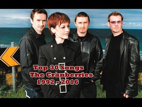 Top 30 Songs The Cranberries 1992 - 2016