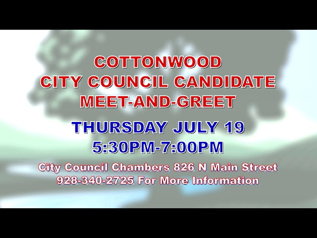 Cottonwood City Council Meet and Greet July 19th