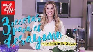 Mis desayunos favoritos   Con Michelle Salas
