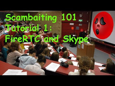 Scambaiting101 - Setting up FireRTC and Skype