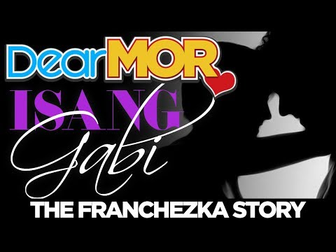 """Dear MOR: """"Isang Gabi"""" The Franchezka Story 01-16-18"""