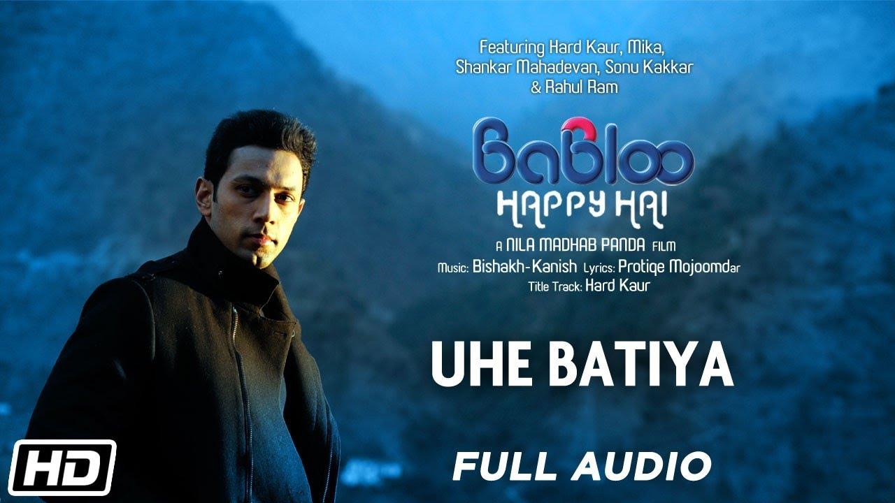 Uhe Batiya | Full Audio | Babloo Happy Hai | Shankar Mahadevan | Sahil Anand | Erica Fernandes
