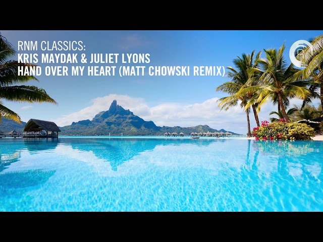 Kris Maydak & Juliet Lyons - Hand Over My Heart (Matt Chowski Remix) [RNM CLASSICS] + LYRICS