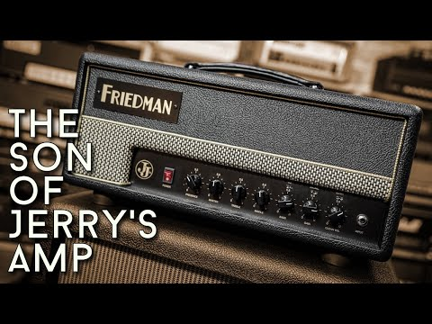 Who's Jerry And Why Is His Amp So Good? Friedman JJ Junior Review