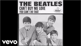 The Beatles Can't Buy Me Love/You Can't Do That (Official Audio)