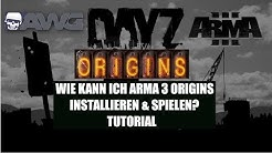 Wie Installiert man Arma 3 DayZ Origins? AWG DayZ Origins Server