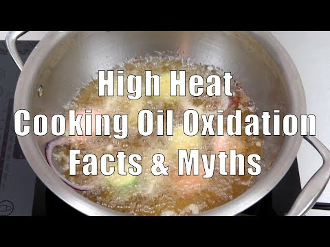 High Heat Cooking Oil Oxidation Facts & Myths (Home Cooking 101) DiTuro Productions