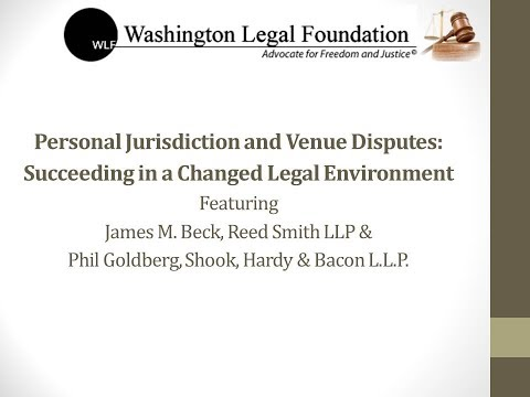 Personal Jurisdiction and Venue Disputes: Succeeding in a Changed Legal Environment