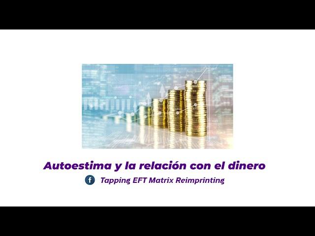 EFT Autoestima y la relación con el dinero