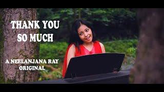 THANK YOU SO MUCH || Neelanjana Ray Original || 2019