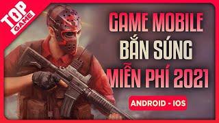 Xếp Hạng Game Bắn Súng Mobile FPS Đáng Chơi Nhất 2021