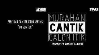 [Audio & Lyric] Sa'Akmal - Cantik (Ft Ombeng & Wahyu)