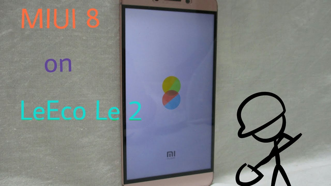 MIUI 8 on LeEco Le 2 (x520/x526) - Close to Stable?