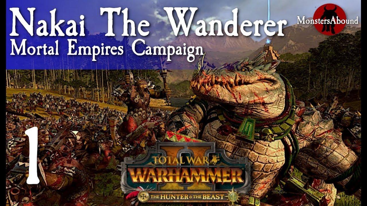 Total War Warhammer 2 Mortal Empires Nakai The Wanderer 1 Youtube I'm kucingdangdut, and i'll be focusing on pvm performer build. total war warhammer 2 mortal empires nakai the wanderer 1