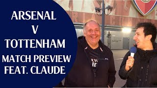 Arsenal v Tottenham | Feat. Claude AFTV | Match Preview