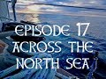Episode 17 Across The North Sea