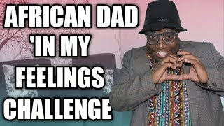 AFRICAN DAD DOING THE DRAKE IN MY FEELINGS CHALLENGE Video