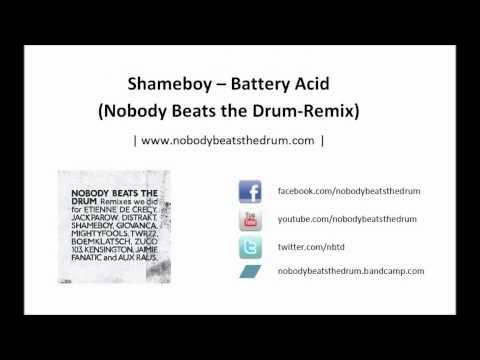 Shameboy - Battery Acid (Nobody Beats the Drum-remix)