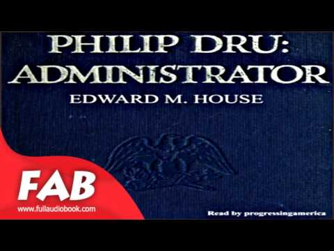 Philip Dru Administrator Full Audiobook by Edward M. HOUSE by General Fiction, *Non-fiction