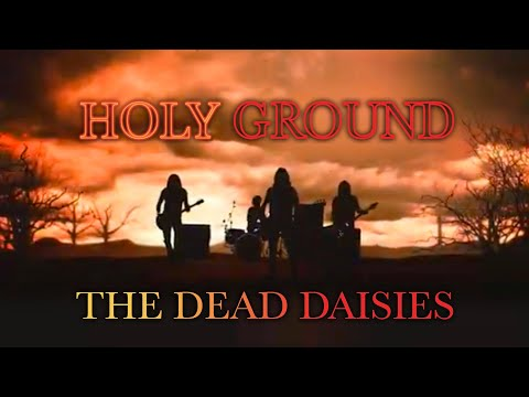 Смотреть клип The Dead Daisies - Holy Ground