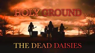 The Dead Daisies - Holy Ground (Shake The Memory) - Official Video