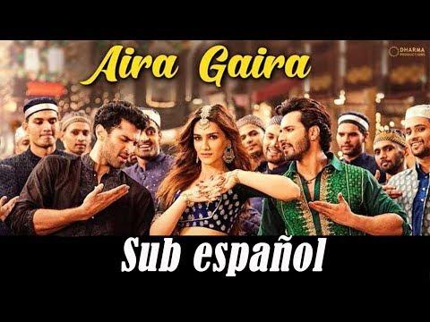 Aira gaira (Sub español|Spanish translation) |Antara Mitra, Javed Ali & Tushar Joshi |KALANK Mp3