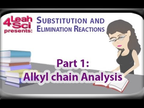 Alkyl Halide Carbon Chain Analysis for SN1 SN2 E1 E2 Reactions by Leah4sci