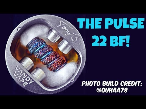 The Pulse 22 BF! A Squonker's Dream! Quick Build & Wick Tutorial!