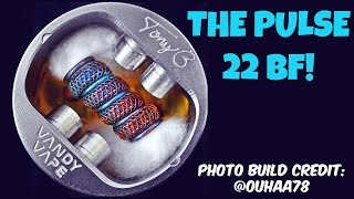 The Pulse 22 BF A Squonker s Dream Quick BuildWick Tutorial