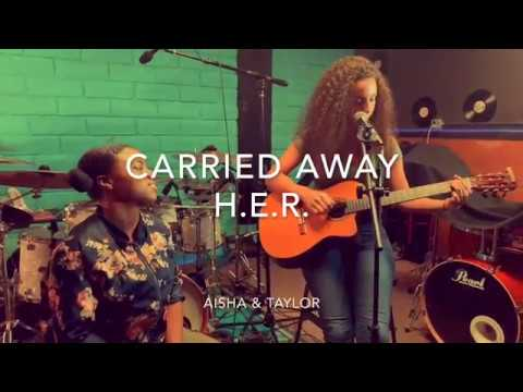 H.E.R- Carried Away Acoustic Cover w/ Taylor