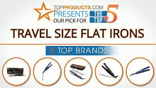 Best Travel Size Flat Iron Reviews 2017 – How to Choose the Best Travel Size Flat Iron