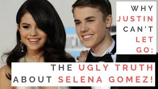 THE UGLY TRUTH ABOUT SELENA GOMEZ & JUSTIN BIEBER'S BREAKUP: Why A F*ckboy Can Ruin Your Life