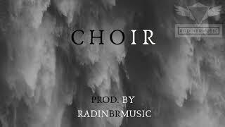 C H O I R - prod. by radinbrmusic / hard / dark / banger / hip-hop / instrumental