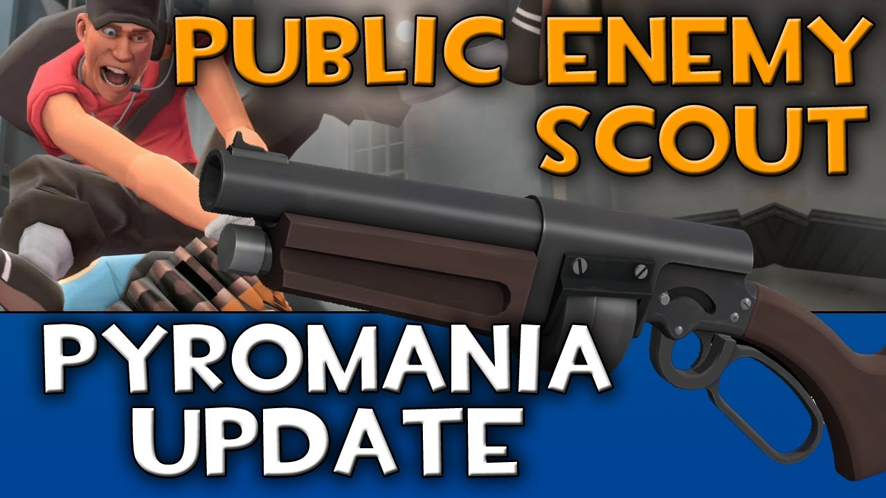Public Enemy Scout - TF2 Commentary - Pyromania Update ...