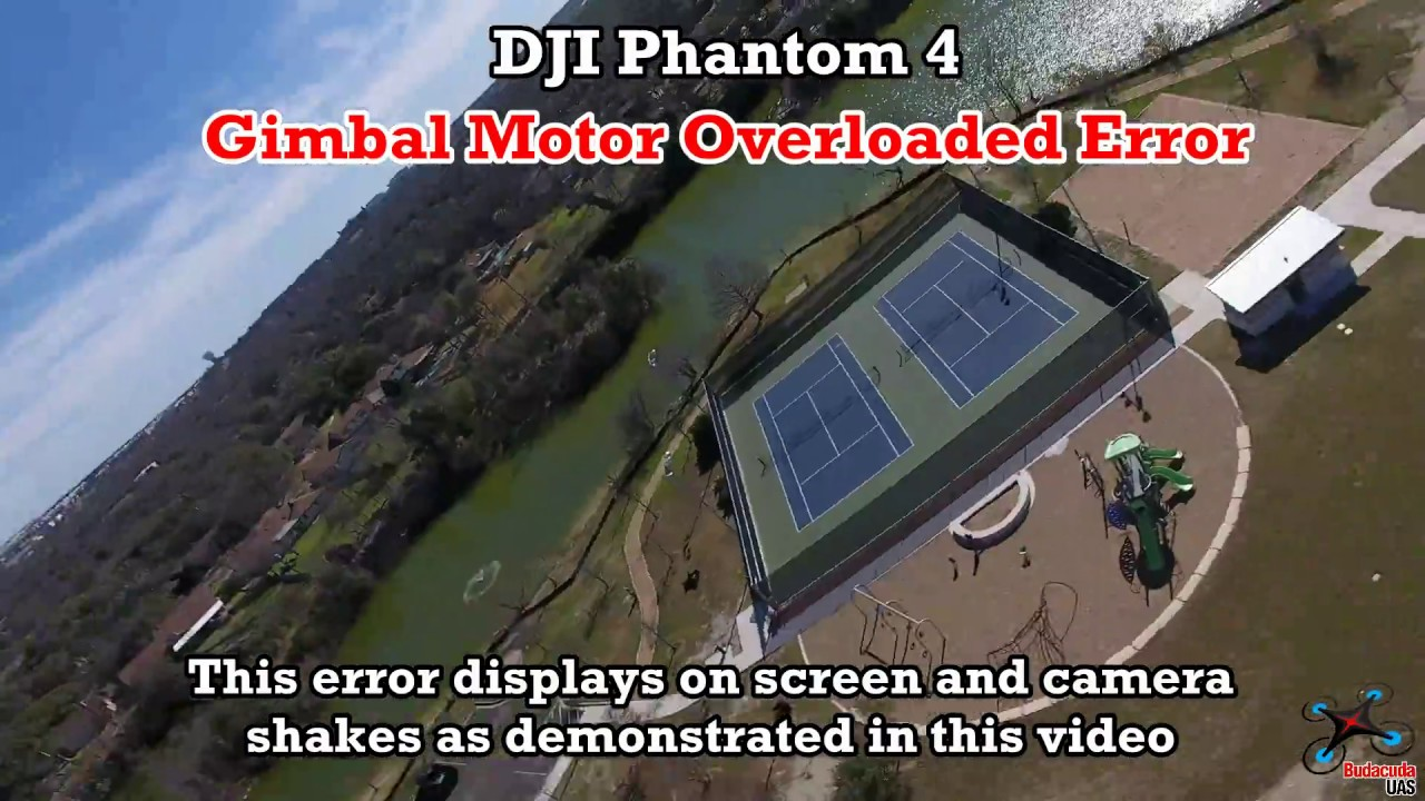 dji phantom 4 - gimbal motor overloaded error - youtube