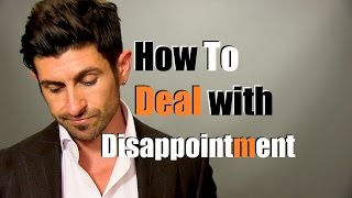 Dealing With Disappointment | How To Handle Being Disappointed Thumbnail