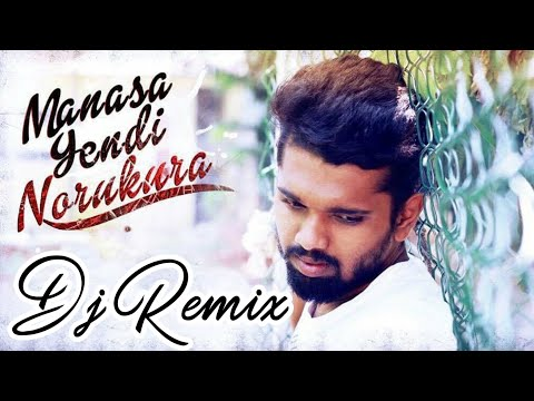 Manasa Yendi Norukura [Album Song Remix] (BASS BOOSTED)