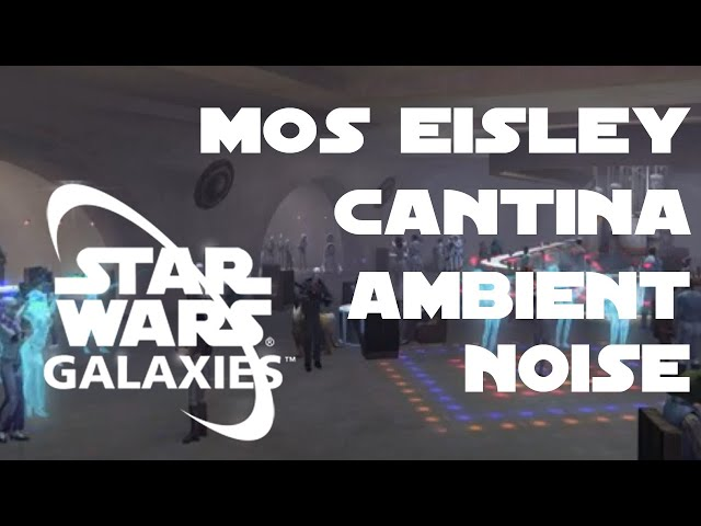 Full view of Mos Eisley Cantina Ambient Noise (Star Wars Galaxies)