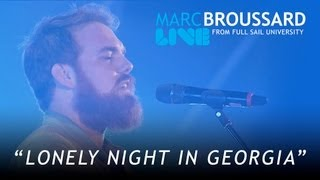 """Lonely Night in Georgia""- Marc Broussard LIVE From Full Sail University"