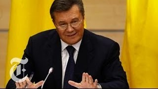 Ukraine 2014 | Viktor Yanukovych Speaks Out After Ouster | The New York Times