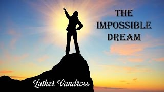 The Impossible Dream Luther Vandross (TRADUÇÃO) HD (Lyrics Video).