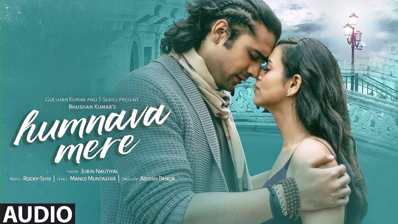 Download Humnava Mere Full Song   Jubin Nautiyal   Manoj Muntashir   Rocky - Shiv   Bhushan Kumar
