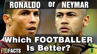 RONALDO or NEYMAR - Which Footballer Is Better?