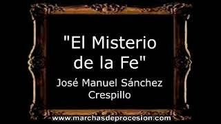 El Misterio de la Fe - José Manuel Sánchez Crespillo [AM]