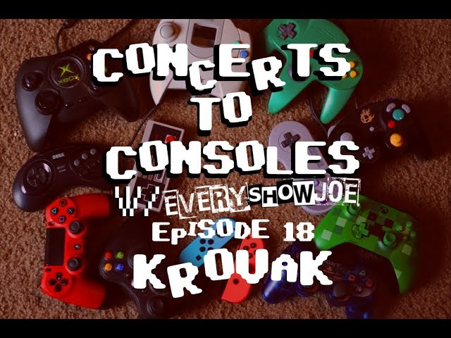 Concerts To Consoles: Episode 18 - Krovak