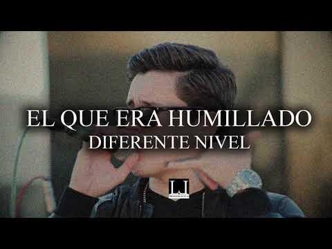 EL QUE ERA HUMILLADO - DIFERENTE NIVEL [LETRA] (2018)  ESTRENO  (CORRIDOS 2018)