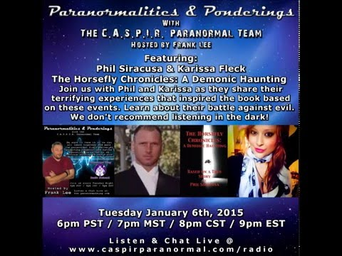 Paranormalities & Ponderings Radio Show featuring guests Phil Siracusa and Karissa Fleck!