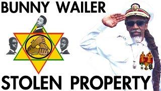 New Tune: Bunny Wailer - Stolen Property [2010] @REGGAEVILLE.com