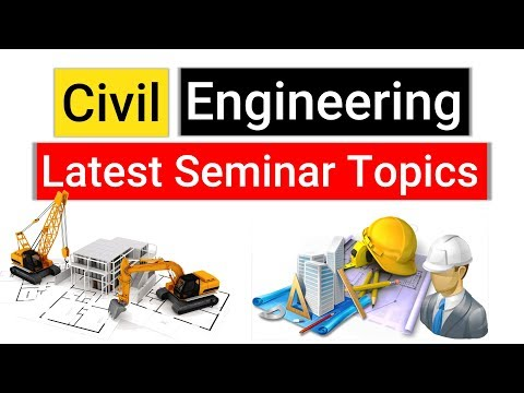 20 Latest Seminar Topics for Civil Engineering | Emerging Technology Trends